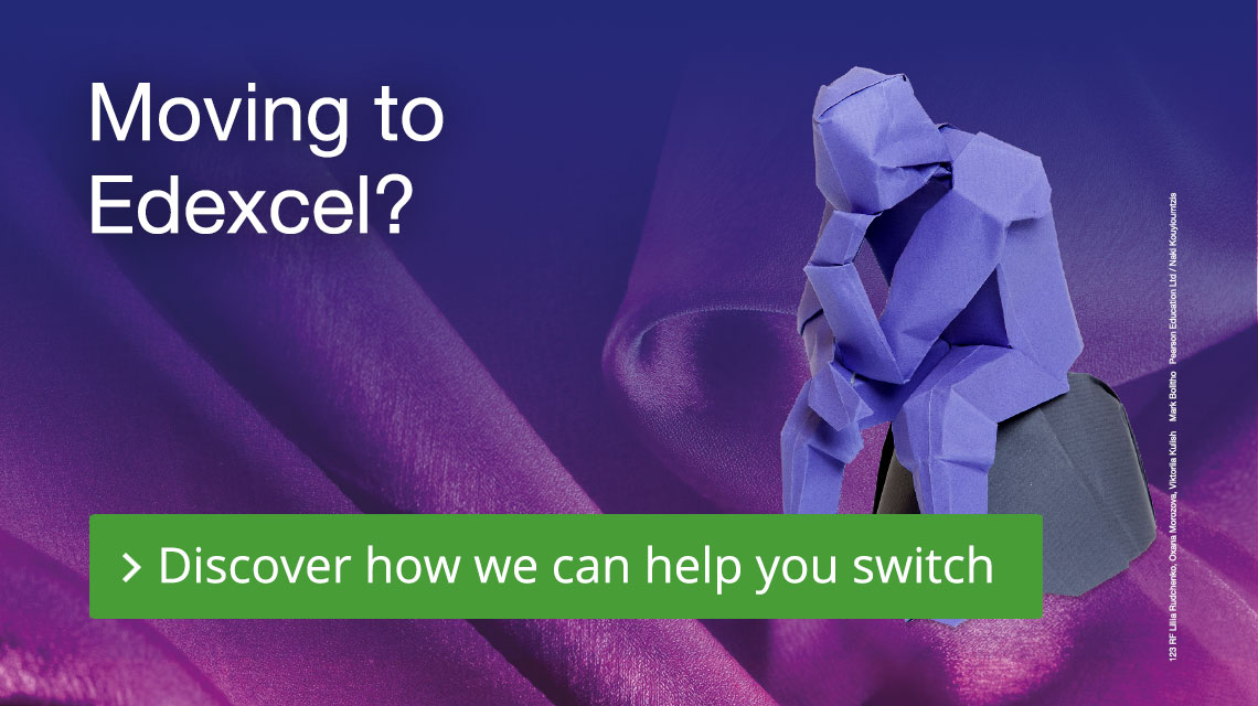 Moving to Edexcel? Discover how we can help you switch