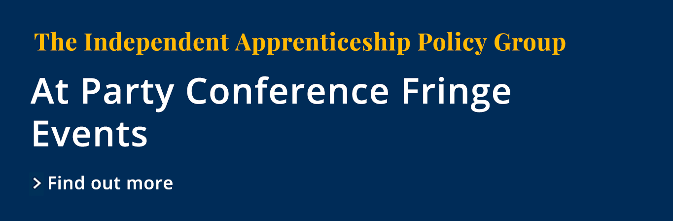 The Independent Apprenticeship Policy Group, At Party Conference Fringe Events, Find out more