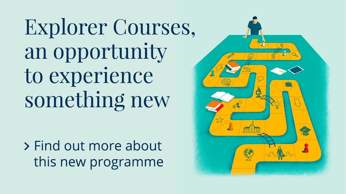 Explorer courses, an opportunity to experience something new.