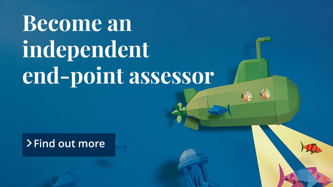 Become an independent end-point assessor. Find out more.