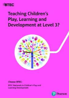 BTEC Level 3 Nationals in Children's Play, Learning and Development guide