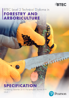 BTEC Level 2 Technical Diploma in Forestry and Arboriculture draft specification