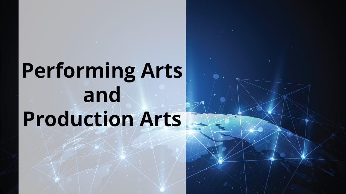 Performing Arts and Production Arts