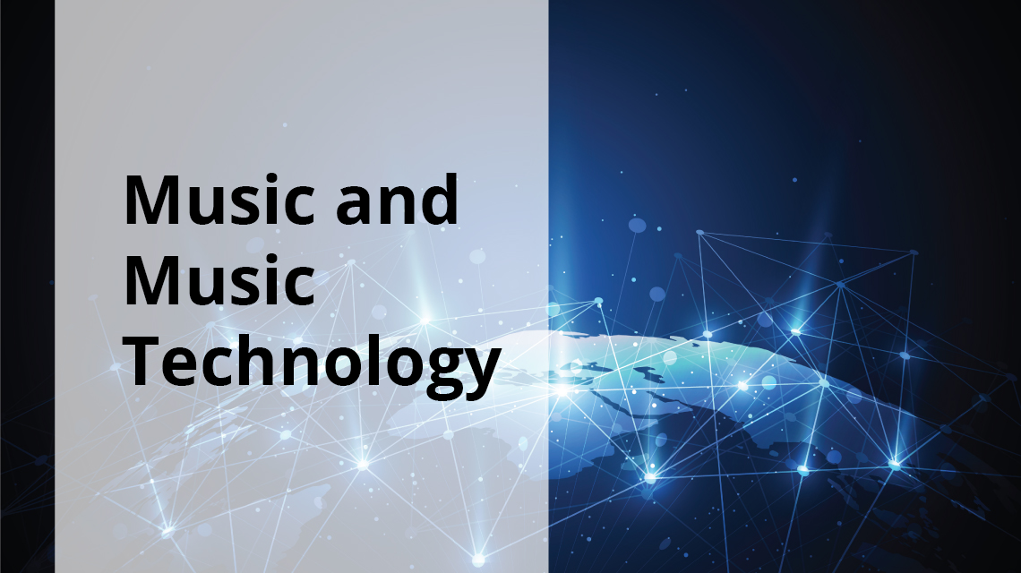 Music and Music Technology