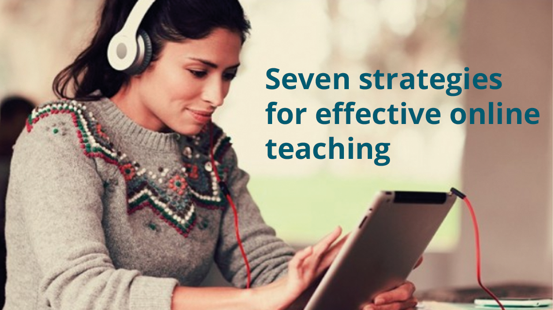 Seven strategies for effective online teaching