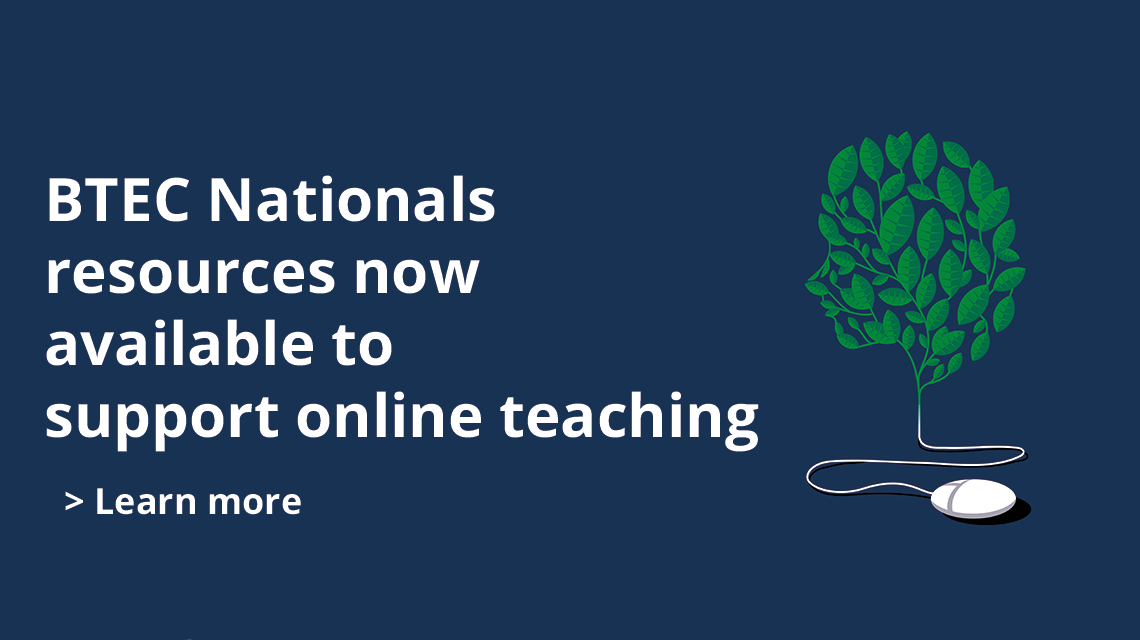 BTEC Nationals resouces now available to support online teaching