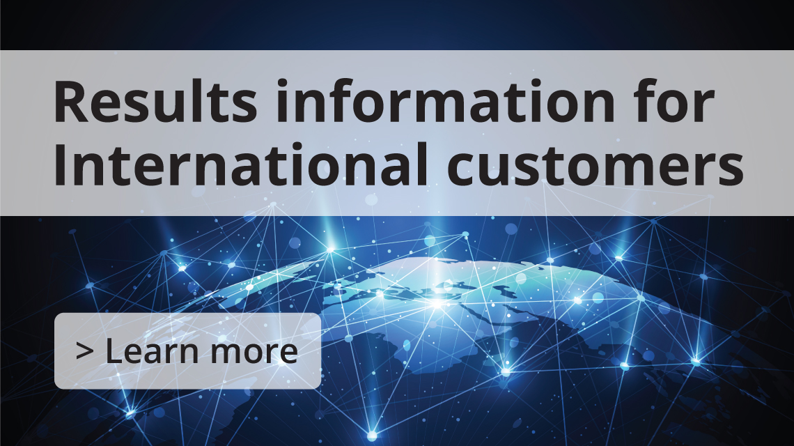 Results information for our International customers. Learn more.