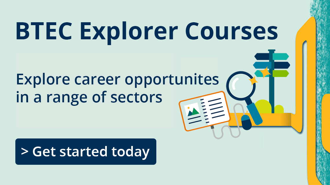 BTEC Explorer Courses: Explore career opportunities in a range of sectors