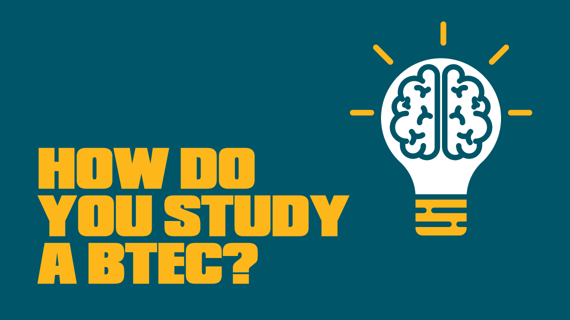How do you study a BTEC?