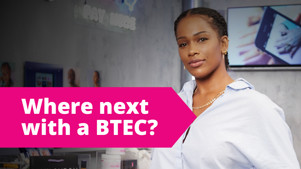 Where next with a BTEC?
