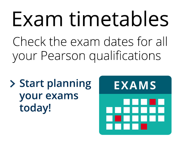 Exam timetables. Check the exam dates for all your Pearson qualifications