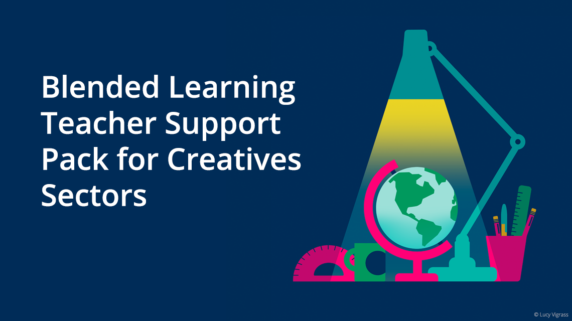 Blended Learning Teacher Support Pack for Creatives Sectors