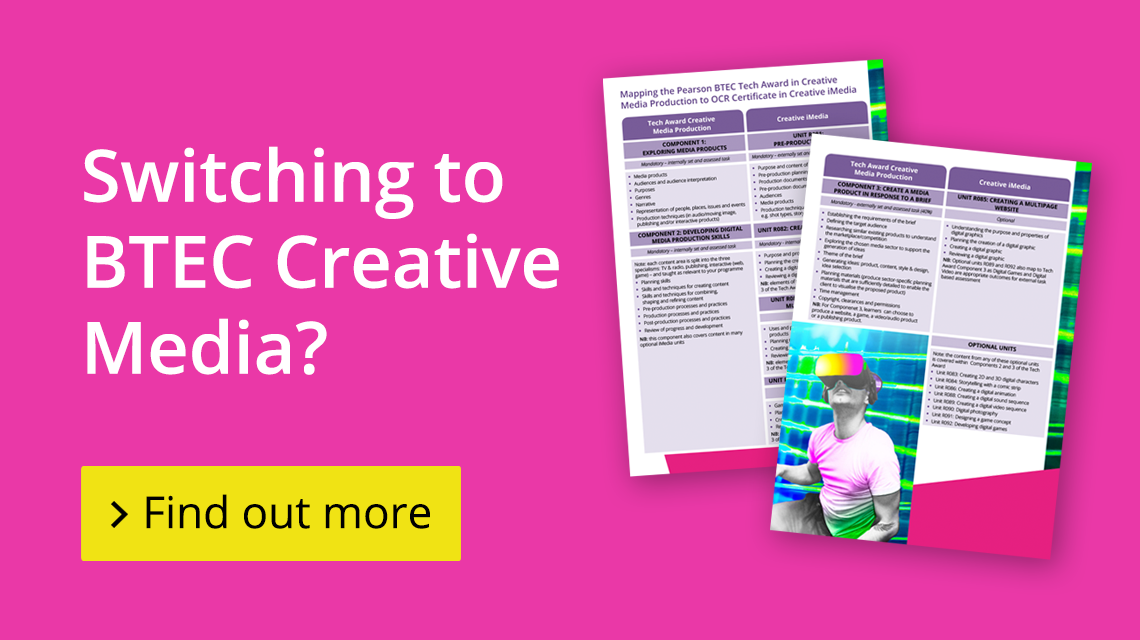 Switching to BTEC Creative Media?