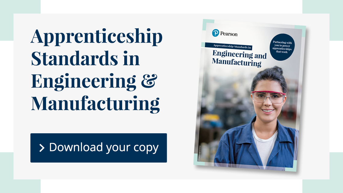 Apprenticeship Standards in Engineering & Manufacturing guide. Download your copy.