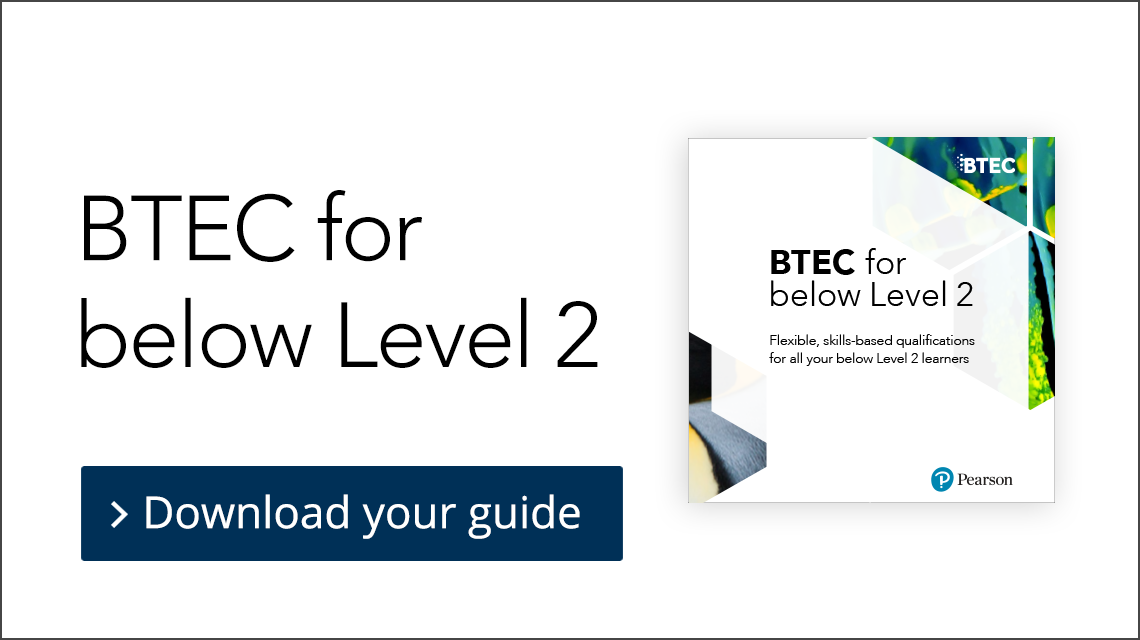 BTEC for below Level 2. Download your guide