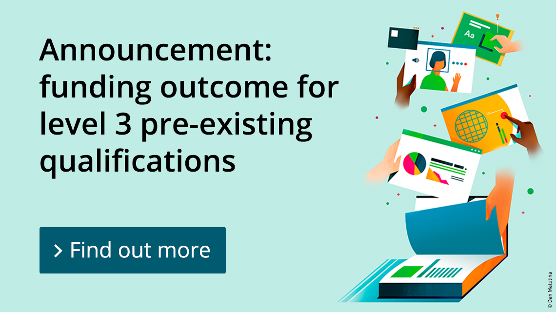 Announcement: funding outcome for level 3 pre-existing qualifications. Find out more.