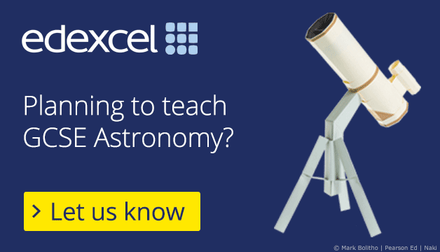 Planning to teach GCSE Astronomy? - Let us know