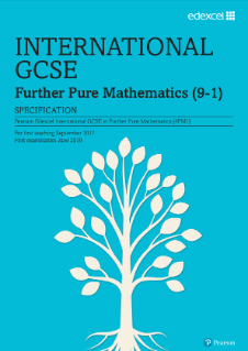 International GCSE Further Pure Maths 2017 specification