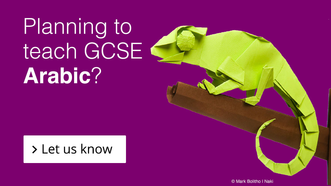 Planning to teach GCSE Arabic? Let us know.