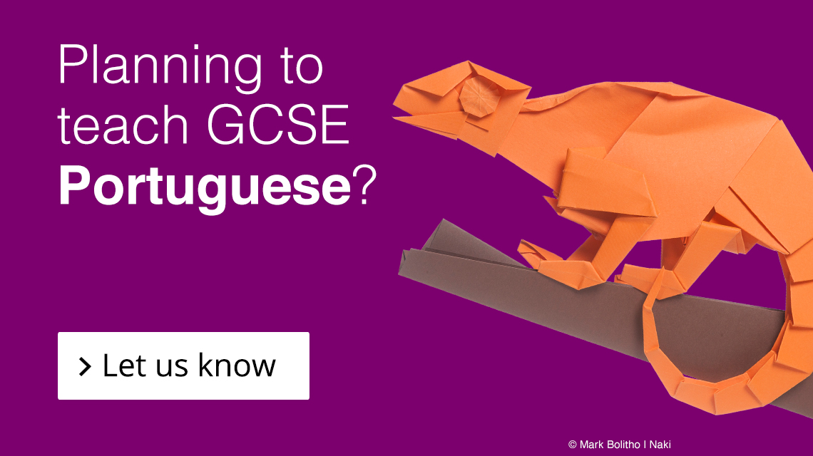 Planning to teach GCSE Portuguese? Let us know by filling in this form