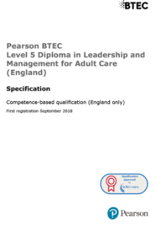 Pearson BTEC Level 5 Diploma in Leadership and Management for Adult Care (England) RQF specification