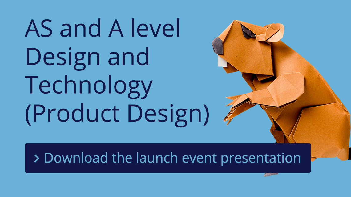 AS and A level Design and Technology (Product Design) Launch Event presentation