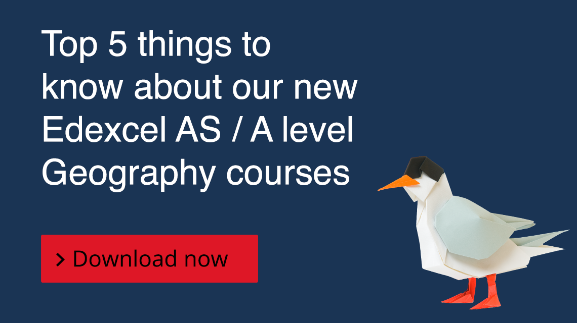 Top 5 things to know about our new Edexcel AS / A level Geography courses. Download now.