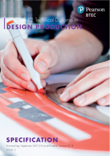 BTEC Level 2 Technical Diploma in Design Production specification