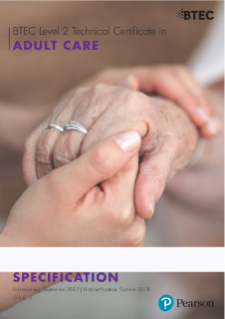BTEC Level 2 Technical Diploma in Adult Care specification