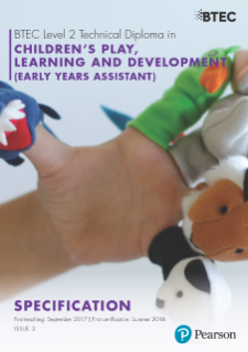 BTEC Level 2 Technical Diploma in Children's Play, Learning and Development specification