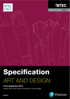 BTEC First Award in Art and Design specification