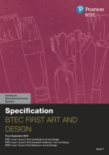 BTEC First Certificate in Art and Design specification