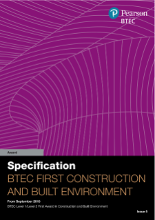 BTEC First Award (2018) in Construction and the Built Environment specification