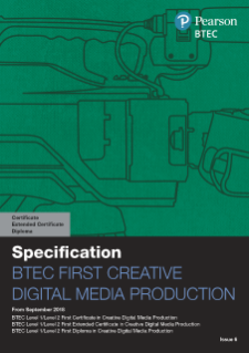 BTEC First Extended Certificate Creative Digital Media Production specification