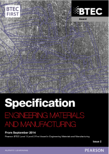 Specification - BTEC First Award in Engineering Materials and Manufacturing