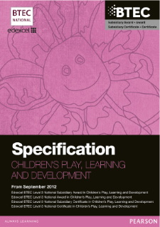 BTEC Level 3 Children's Play, Learning and Development specification
