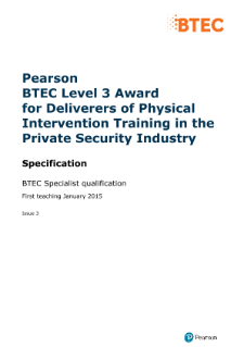 BTEC Level 3 Award for Deliverers of Physical Intervention Training in the Private Security Industry specification