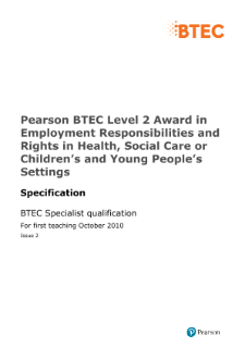 BTEC Level 2 Award in Employment Responsibilities and Rights in Health, Social Care and Children and Young People's Settings specification