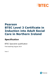 BTEC Level 3 Certificate in Induction into Adult Social Care in Northern Ireland specification