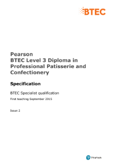Pearson BTEC Level 3 Diploma in Professional Patisserie and Confectionery Specification