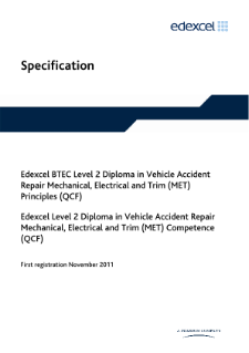 BTEC Level 2 Diploma in Vehicle Accident Repair Mechanical, Electrical and Trim (MET) Principles specification