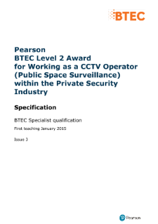 BTEC Level 2 Award for Working as a CCTV Operator (Public Space Surveillance) within the Private Security Industry specification