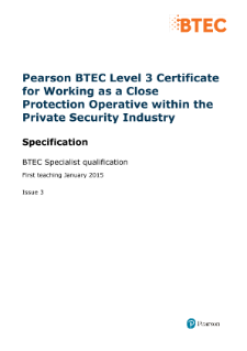 BTEC Level 3 Certificate for Working as a Close Protection Operative within the Private Security Industry specification