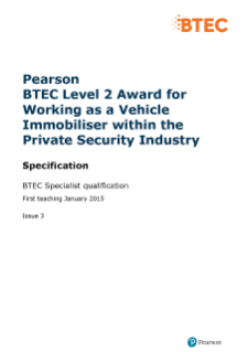 BTEC Level 2 Award for Working as a Vehicle Immobiliser within the Private Security Industry specification