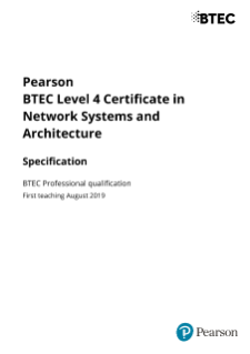 Specification - Pearson BTEC Level 4 Certificate in Network Systems and Architecture