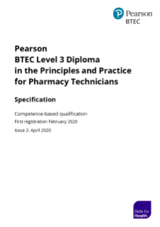 Pearson BTEC Level 3 Diploma in the Principles and Practice for Pharmacy Technicians specification
