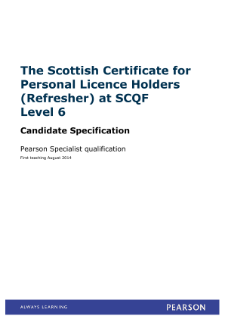 BTEC Level 6 Scottish Certificate for Personal Licence Holders (Refresher) specification