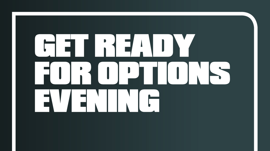Get ready for Options evening