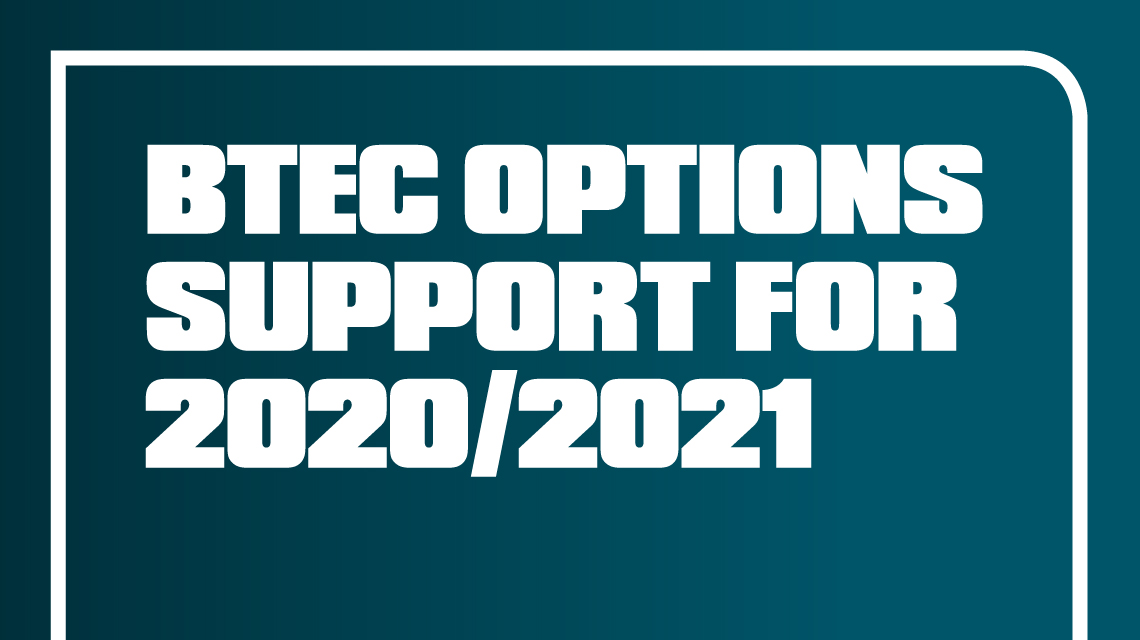 BTEC Options support for 2020/2021