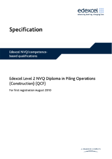Edexcel Level 2 NVQ Diploma in Piling Operations (Construction) specification